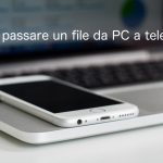 Come passare un file da PC a telefono