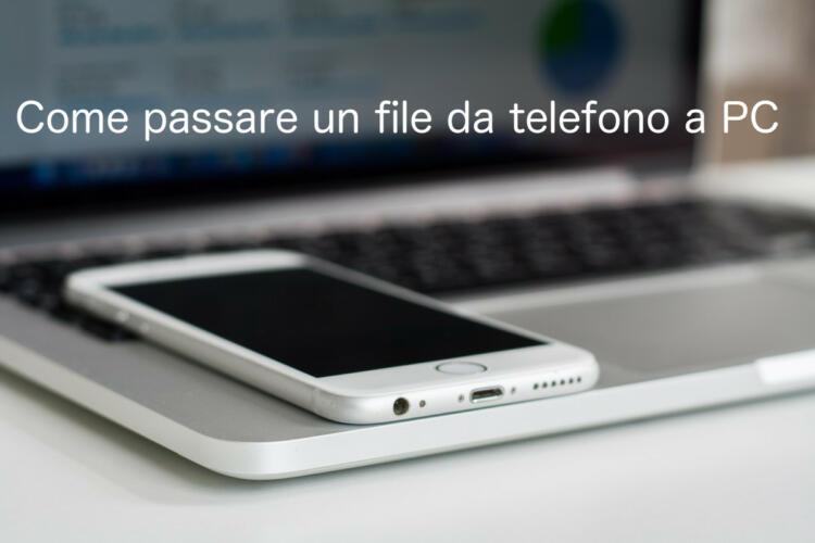 Come Passare Un File Da Telefono A Pc