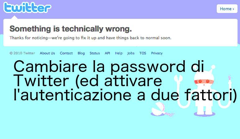 Bug di Twitter: sì, è meglio cambiare la password (News, Assistenza Tecnica)