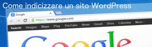 Come indicizzare su Google un sito WordPress