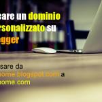 Creare un dominio personalizzato su Blogger
