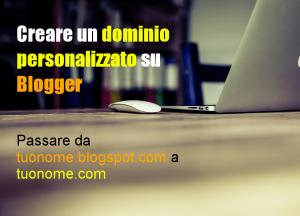 Creare un dominio personalizzato su Blogger [tuonome.com]