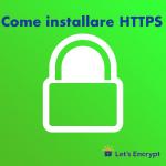 Come installare HTTPS di Let's Encrypt sui vari hosting