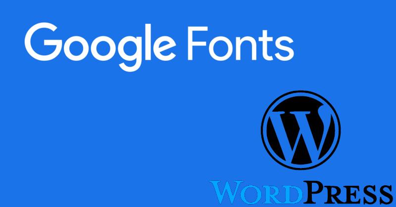 Google Fonts su WordPress: come utilizzarli