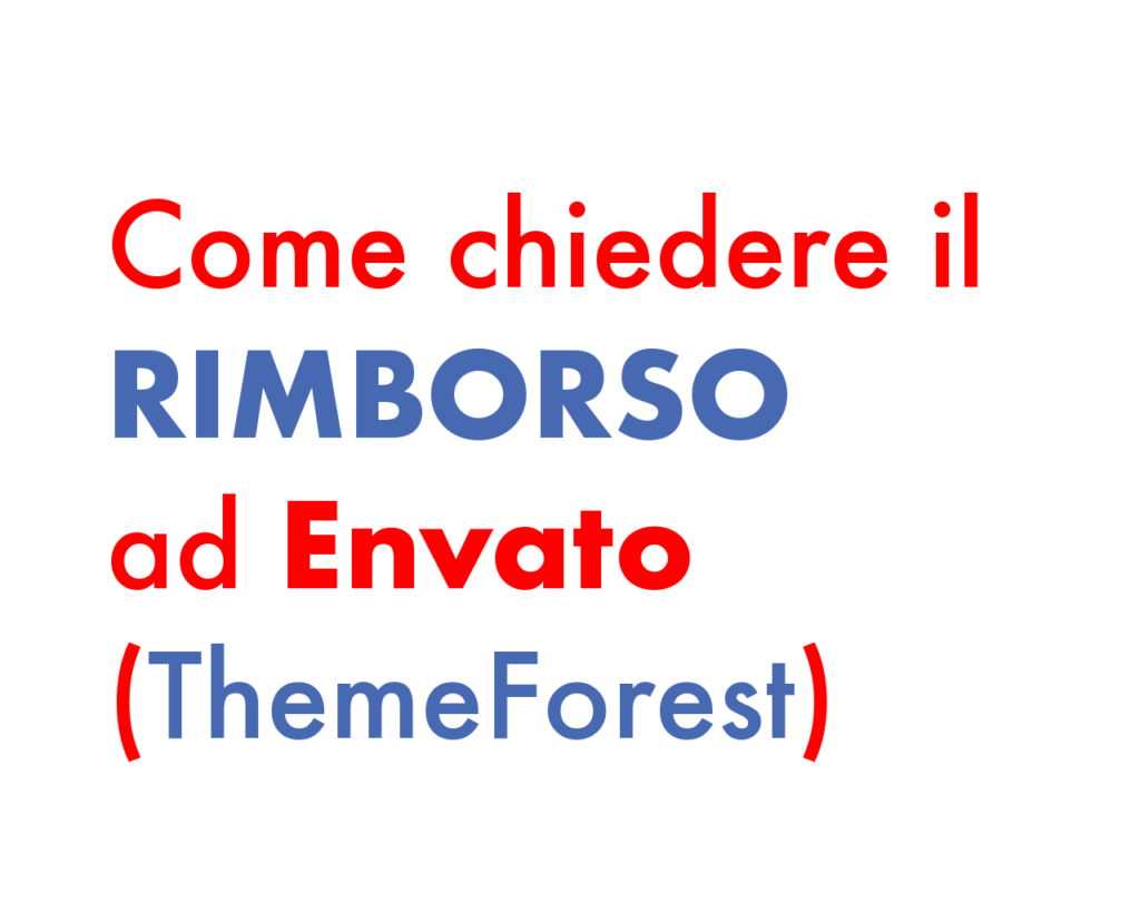 ThemeForest: come chiedere il rimborso a Envato (Guide, Zona Marketing)